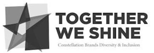 TOGETHER WE SHINE CONSTELLATION BRANDS DIVERSITY & INCLUSION