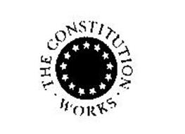 THE CONSTITUTION WORKS
