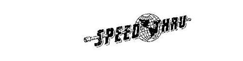SPEED THRU