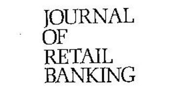 JOURNAL OF RETAIL BANKING