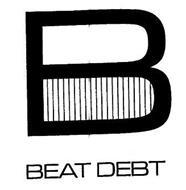 B BEAT DEBT