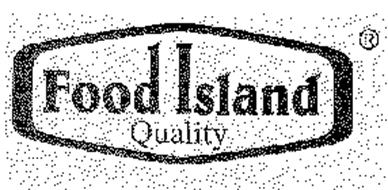 FOOD ISLAND QUALITY