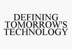 DEFINING TOMORROW'S TECHNOLOGY