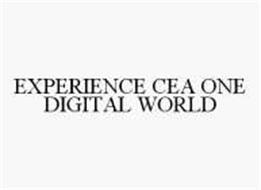 EXPERIENCE CEA ONE DIGITAL WORLD