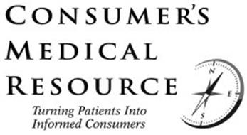 CONSUMER'S MEDICAL RESOURCE TURNING PATIENTS INTO INFORMED CONSUMERS