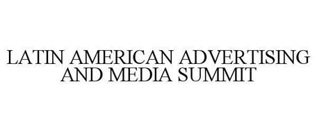 LATIN AMERICAN ADVERTISING AND MEDIA SUMMIT