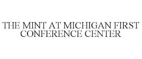 THE MINT AT MICHIGAN FIRST CONFERENCE CENTER