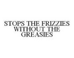 STOPS THE FRIZZIES WITHOUT THE GREASIES