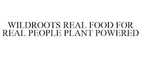 WILDROOTS REAL FOOD FOR REAL PEOPLE PLANT POWERED
