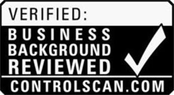 VERIFIED: BUSINESS BACKGROUND REVIEWED CONTROLSCAN.COM