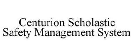 CENTURION SCHOLASTIC SAFETY MANAGEMENT SYSTEM