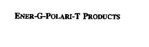ENER-G-POLARI-T PRODUCTS