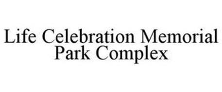 LIFE CELEBRATION MEMORIAL PARK COMPLEX