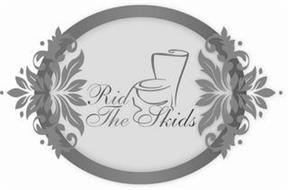 RID THE SKIDS