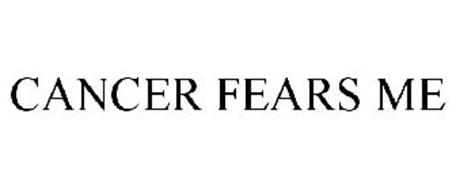 CANCER FEARS ME