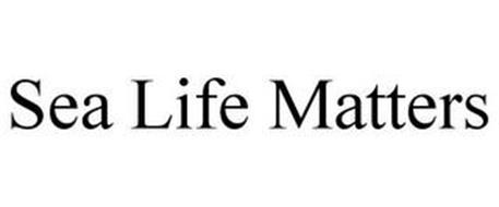 SEA LIFE MATTERS
