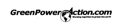 GREEN POWER ACTION.COM WORKING TOGETHER TO GREEN THE EARTH