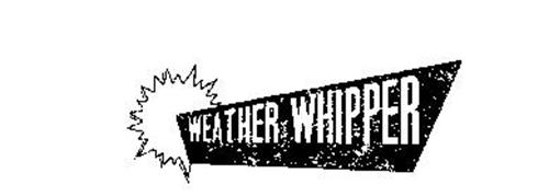 WEATHER WHIPPER