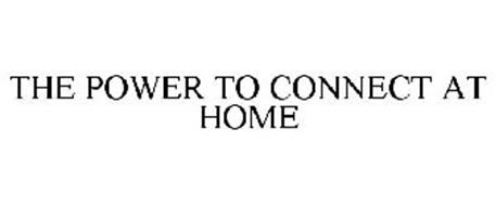 THE POWER TO CONNECT AT HOME