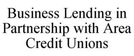 BUSINESS LENDING IN PARTNERSHIP WITH AREA CREDIT UNIONS