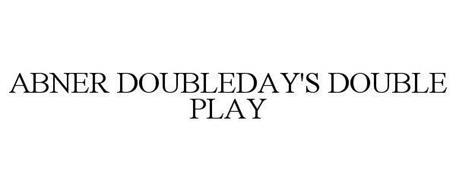 ABNER DOUBLEDAY'S DOUBLE PLAY