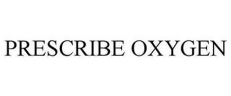 PRESCRIBE OXYGEN