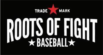 TRADE MARK ROOTS OF FIGHT BASEBALL