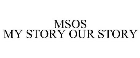 MSOS MY STORY OUR STORY