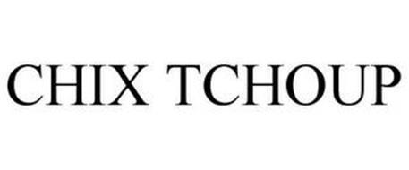 CHIX TCHOUP