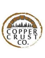 WOOD FIRED OVEN COPPER CRUST CO. EST. 2016 MARQUETTE, MI