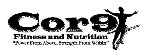 "COR9 FITNESS AND NUTRITION ""POWER FROM ABOVE, STRENGTH FROM WITHIN"""