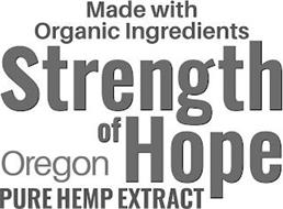 MADE WITH ORGANIC INGREDIENTS STRENGTH OF HOPE OREGON PURE HEMP EXTRACT