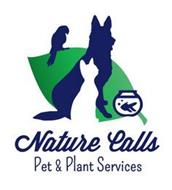 NATURE CALLS AND PET & PLANT SERVICES
