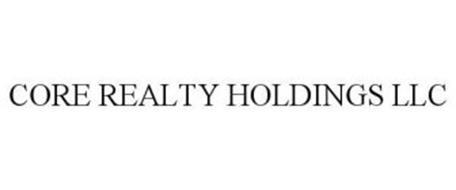 CORE REALTY HOLDINGS LLC