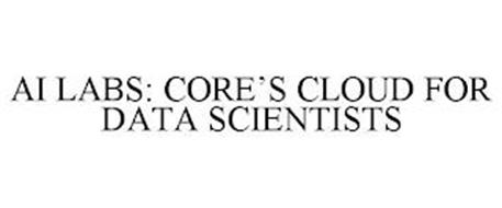 AI LABS: CORE'S CLOUD FOR DATA SCIENTISTS