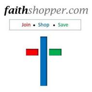 FAITH SHOPPER JOIN  ·  SHOP  ·   SAVE
