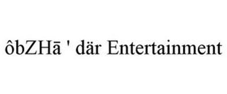 ÔBZHA ' DÄR ENTERTAINMENT