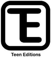 TE TEEN EDITIONS
