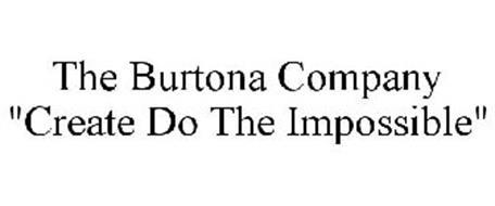 "THE BURTONA COMPANY ""CREATE DO THE IMPOSSIBLE"""