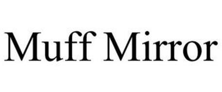 MUFF MIRROR