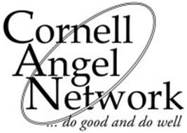CORNELL ANGEL NETWORK . . . DO GOOD AND DO WELL