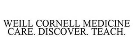 WEILL CORNELL MEDICINE CARE. DISCOVER. TEACH.