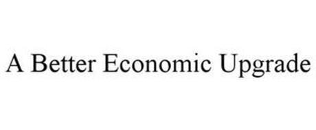 A BETTER ECONOMIC UPGRADE