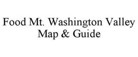FOOD MT. WASHINGTON VALLEY MAP & GUIDE