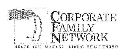 CORPORATE FAMILY NETWORK HELPS YOU MANAGE LIFE'S CHALLENGES