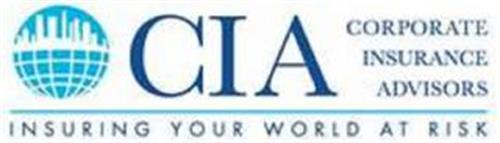 CORPORATE INSURANCE ADVISORS INSURING YOUR WORLD AT RISK CIA