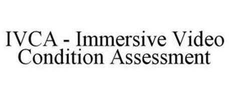 IVCA - IMMERSIVE VIDEO CONDITION ASSESSMENT