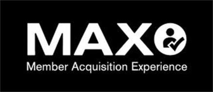 MAX MEMBER ACQUISITION EXPERIENCE
