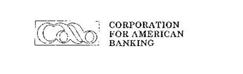 CAB CORPORATION FOR AMERICAN BANKING
