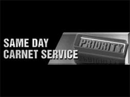 SAME DAY CARNET SERVICE PRIORITY